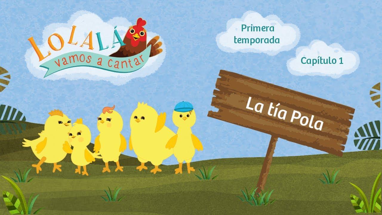 Lolalá vamos a cantar: La tía Pola - Serie infantil - Episode 1- Season 1