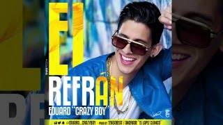 El Refrán - Eduard Crazy Boy  (Video)