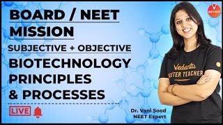 Biotechnology Principles & Processes   Subjective + Objective   Dr. Vani Maam   Vedantu Biotonic