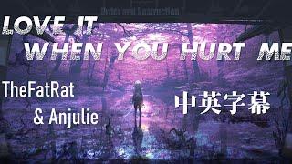 【中英字幕】TheFatRat & Anjulie - Love It When You Hurt Me [Chapter 9]