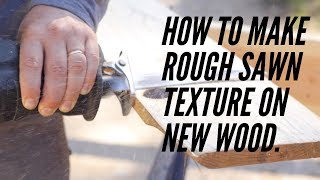 """How to Make Your Own """"ROUGH SAWN LUMBER"""" 