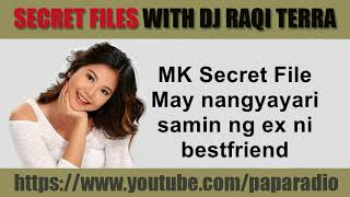 SPG MK Secret Files With DJ Raqi Terra   May Nangyayari Samin Ng Ex Ni Bestfriend