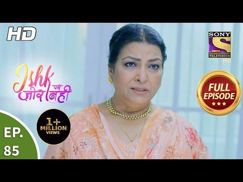 Ishk Par Zor Nahi - Ep 85 - Full Episode - 9th July, 2021