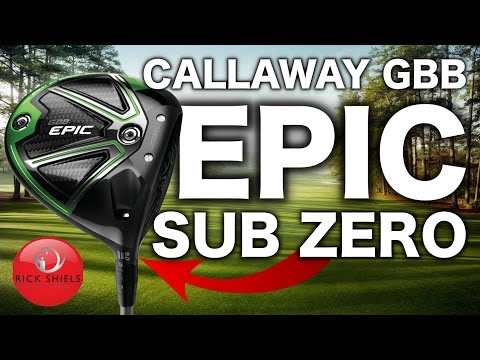 NEW CALLAWAY GBB EPIC SUB ZERO DRIVER REVIEW