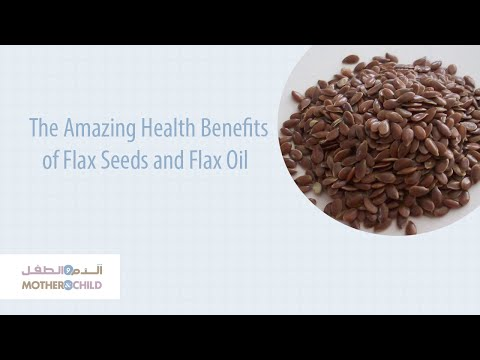 The Amazing Health Benefits of Flax Seeds and Flax Oil