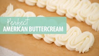 How To Make American Buttercream - Tips And Tricks