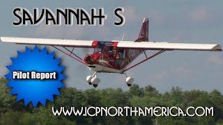 Savannah S, ICP Savannah S Light Sport Aircraft Pilot Report Part 1 By Dan Johnson.