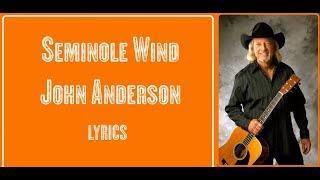 🎼 Seminole Wind 🎼 John Anderson 🎼 LYRICS