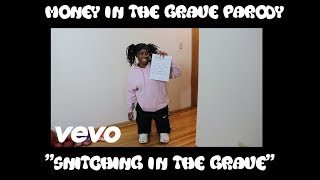 "Money In The Grave Parody ""Snitching In The Grave"""