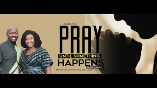 PRAY UNTIL SOMETHING HAPPENS By Apostle Johnson Suleman  {September to Remember 2020 - Day2 Evening}