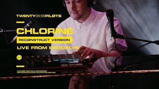 "Twenty One Pilots   ""Chlorine"" (Reconstruct Version) Live From Brooklyn"