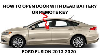 FORD FUSION, HOW TO OPEN DOOR WITH DEAD BATTERY OR REMOTE KEY