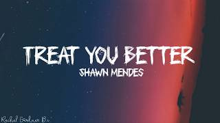 Shawn Mendes   Treat You Better (Lyrics)