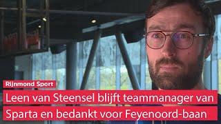 Leen van Steensel niet naar Feyenoord, maar blijft teammanager van Sparta