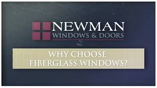 Fiberglass vs Wood Windows, 3 Clear Benefits to Choose Fiberglass | Newman Windows & Doors
