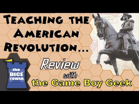The Game Boy Geek (Dice Tower) Reviews Teaching the American Revolution Through Play