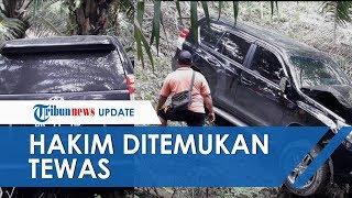 Video Hakim PN Medan Tewas Dalam Mobil di Semak-semak, Begini Kondisinya saat Ditemukan