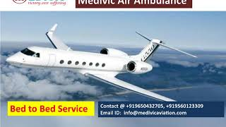 Now 24x7 Hours Medivic Aviation Air Ambulance Service in Bangalore