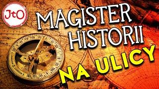 Magister historii na ulicy