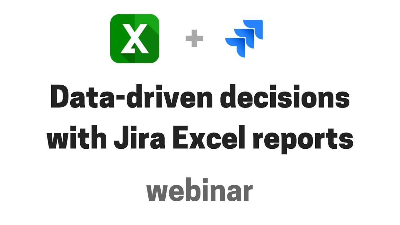 Midori webinar: Data-driven decisions with Jira Excel reports
