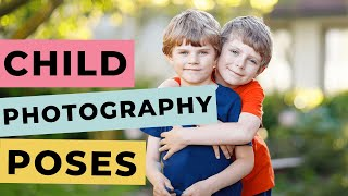8 Child Photography Poses For Awesome Kid Photos!