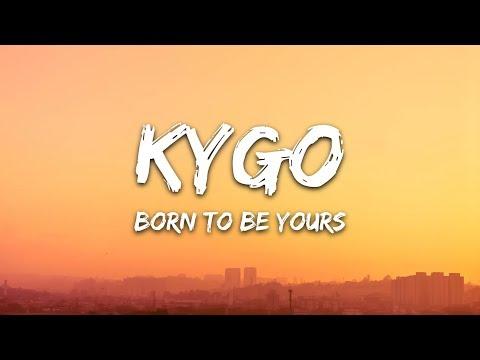 Kygo & Imagine Dragons - Born To Be Yours (Lyrics)