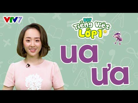 Tiếng Việt Lớp 1 - Bài 11: ua, ưa