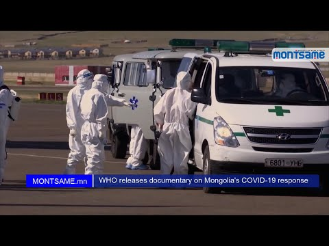 WHO releases documentary on Mongolia's COVID-19 response
