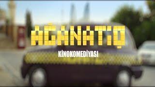 Ağanatiq (Tam film)