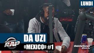 """Planète Rap – DA Uzi """"Mexico"""" #Lundi"""