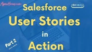 Salesforce User Stories in Action