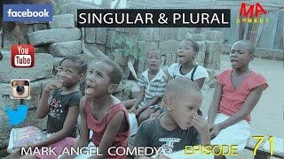 SINGULAR AND PLURAL (Mark Angel Comedy) (Episode 71)