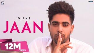 JAAN – GURI (Full Song) Latest Punjabi Songs 2018 | Geet MP3