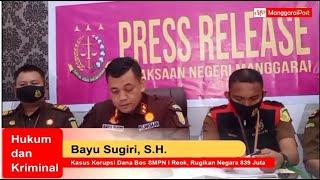 Kasus Korupsi Dana Bos SMPN I Reok, Rugikan Negara 839 Juta Rupiah