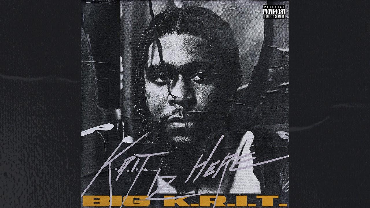 K.R.I.T. IZ HERE Album by Big K.R.I.T. (Official Audio)