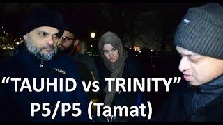 P5/P5 (Tamat) - Tauhid Vs Trinitas - Hashim & Mansur Vs Mark Christian - Speakers Corner