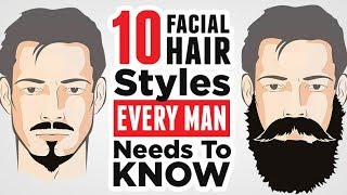 Top 10 Mens Facial Hair Styles (2019) EVERY Man Should Know