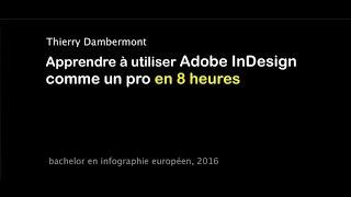 ID - Utiliser Adobe InDesign Comme Un Pro En 8 Heures, Par Thierry Dambermont (7h54)