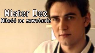 Mister Dex   Miłość Na Zawołanie (Official)