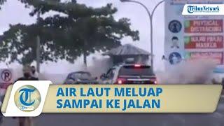 Viral Video Air Laut Meluap di Megamas Manado, Ombak Tinggi Menghempas Sampai Jalan hingga Masuk Mal