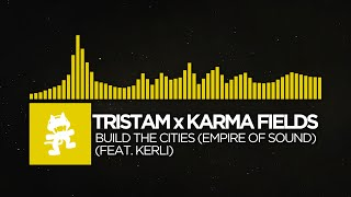 [Electro] - Tristam x Karma Fields - Build The Cities (Empire Of Sound) [feat. Kerli]