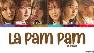 GFRIEND(ジーフレンド) - 'La Pam Pam' Lyrics [Color coded Kan-Rom-Eng]