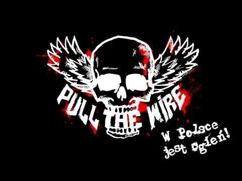 Pull The Wire - Kapslami W Niebo