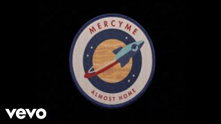 MercyMe   Almost Home