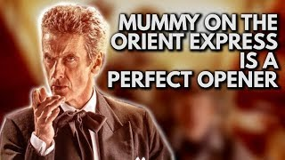 Doctor Who: Mummy on the Orient Express is a Perfect Opener | Video Essay