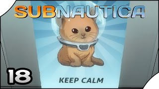 Subnautica || 18 || Keep Calm!