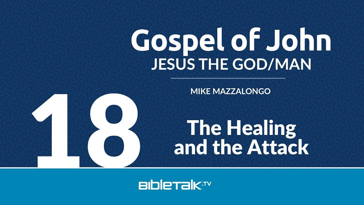 18. The Healing and the Attack