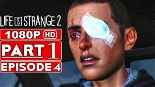 LIFE IS STRANGE 2 EPISODE 4 Gameplay Walkthrough Part 1 [1080p HD PC] - No Commentary