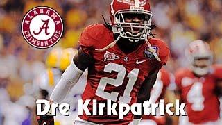 Dre Kirkpatrick || Alabama Career || Highlights