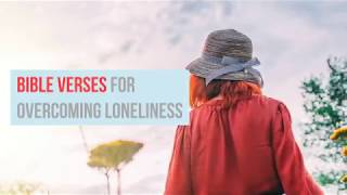 Bible Verses on Overcoming Loneliness